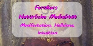 Medialität Fernkurs