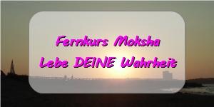 Spirituelles Erwachen -  Fernkurs Moksha