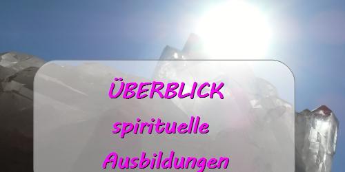 ÜBERBLICK - Spirituelle Ausbildungen