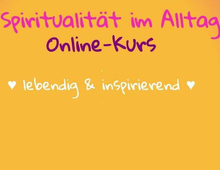 Spiritualität im Alltag Online-Kurs
